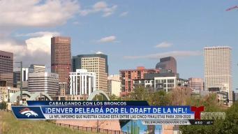 Denver es candidata para albergar el Draft de la NFL
